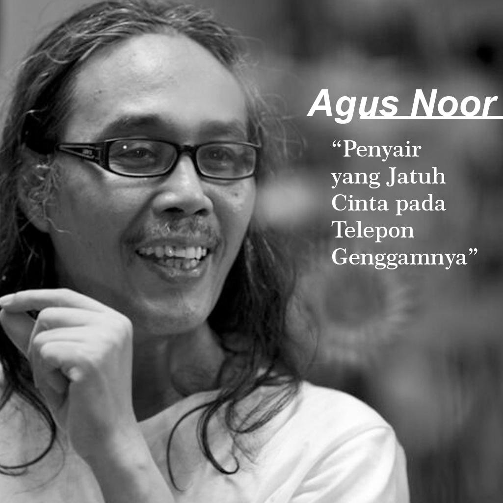 image: Agus Noor: Penyair yang jatuh cinta pada telepon genggamnya.